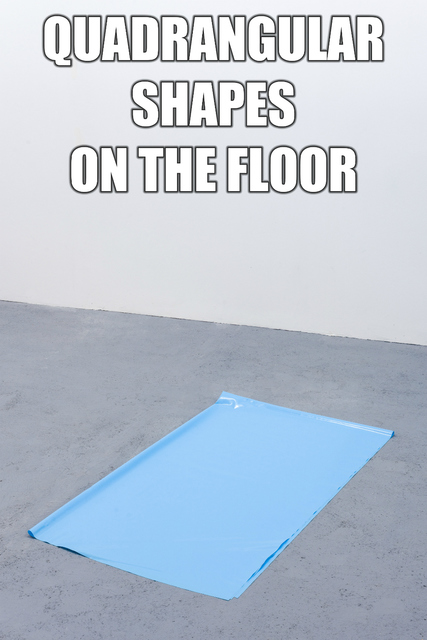 , 'They are these or the may be others/ #QUADRANGULARSHAPESONTHEFLOOR,' 2014-2015, 3+1 Arte Contemporânea