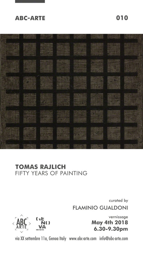 Invitation | Tomas Rajlich, Fifty years of Painting, curated by Flaminio Gualdoni, May 4th - Jul. 4th 2018, ABC-ARTE, Genoa, IT.