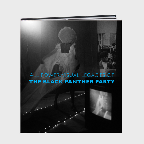 , 'All Power: Visual Legacies of the Black Panther Party,' 2016, Minor Matters Books