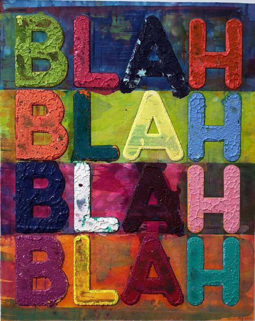 , 'Blah Blah Blah ,' 2017, Maddox Gallery