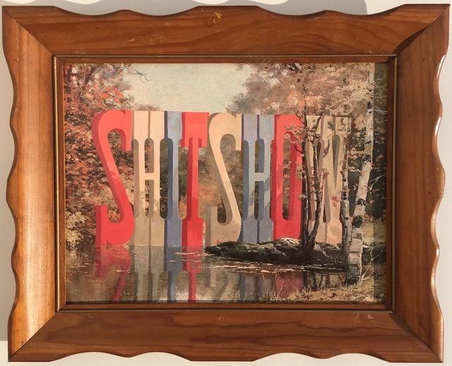 , 'SHITSHOW,' 2018, Joshua Liner Gallery
