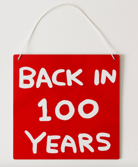 David Shrigley, 'Back In 100 Years', 2014, The Drang Gallery