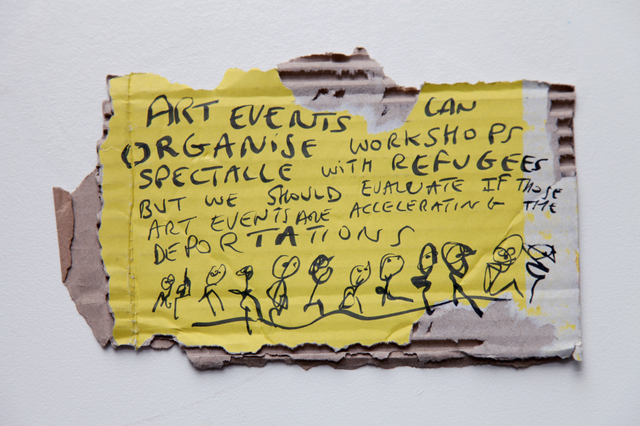 , 'ART EVENTS CAN ORGANISE SPECTACLE WORKSHOPS WITH REFUGEES BUT WE SHOULD EVALUATE IF THOSE ART EVENTS ARE ACCELERATING THE DEPORTATIONS,' 2017, SABSAY
