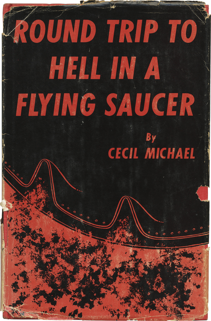 """, 'Cecil Michael's """"Round Trip to Hell in a Flying Saucer."""" New York: Vantage Press, 1955. Clothbound with dust jacket. 61 p. + [6] p. of plates. Illustrated,' , Milk Gallery"""