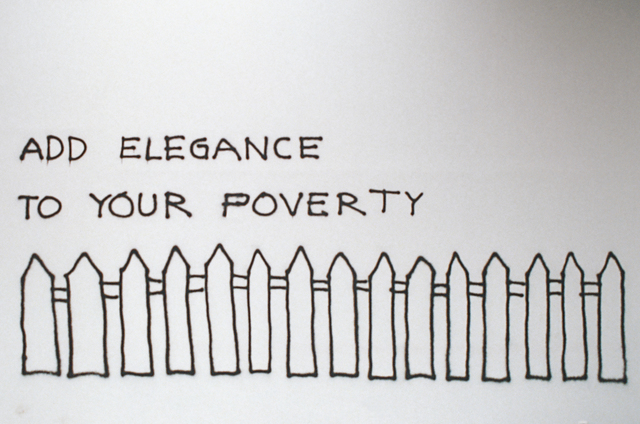 , 'Add Elegance to Your Poverty,' 2002, KÖNIG GALERIE
