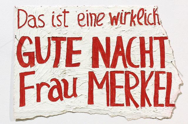 , 'GUTE NATCHT FRAU MERKEL,' 2015, Galerie Sabine Knust