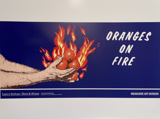 Larry Sultan, 'Larry Sultan : Here & Home, Larry Sultan, Mike Mandel, Oranges on Fire, 1975 Billboard, screenprint', 2016, Posters, Original Museum Lithographic Exhibition Poster, David Lawrence Gallery