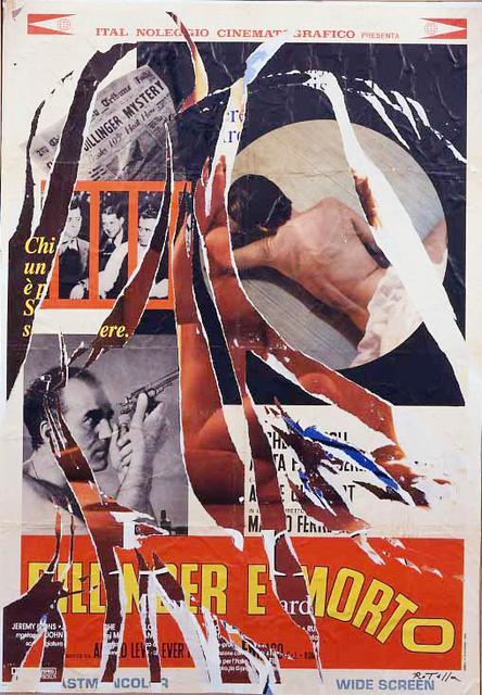 Mimmo Rotella, 'Dillinger è morto', 2003, Tornabuoni Art