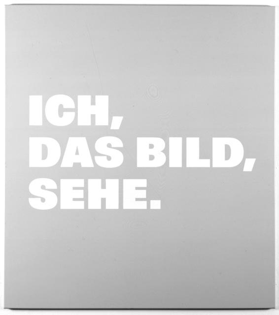 , 'Neue Bilder 48a, Ich,/das Bild,/sehe.,' 1998, Barbara Gross