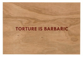 , 'Torture is barbaric (Truisms Wooden Postcard),' 2018, Artsnap