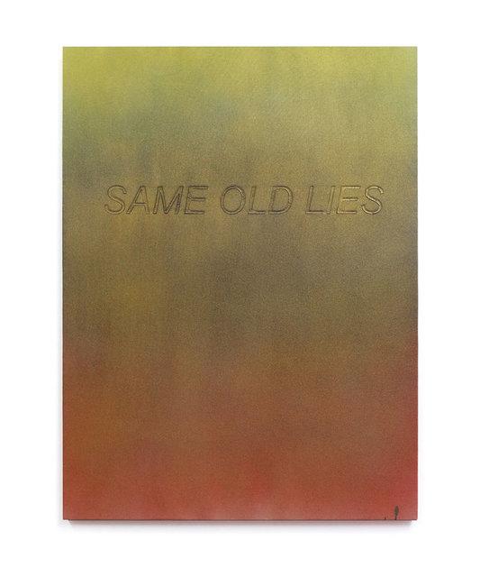 , 'Same Old Lies,' 2016, Dillon + Lee
