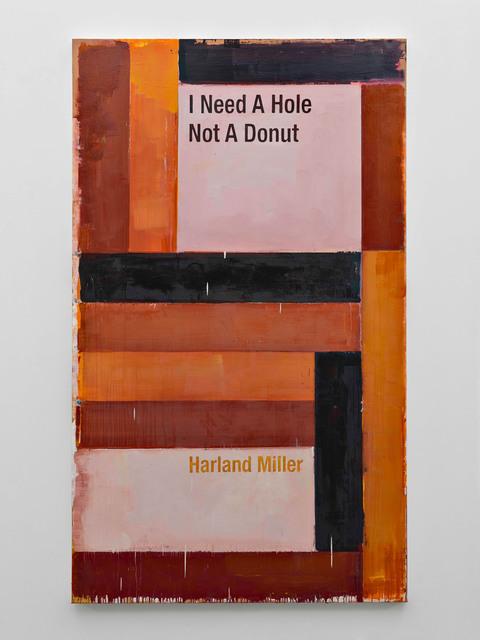 , 'I Need A Hole Not A Donut,' 2016, Blain | Southern