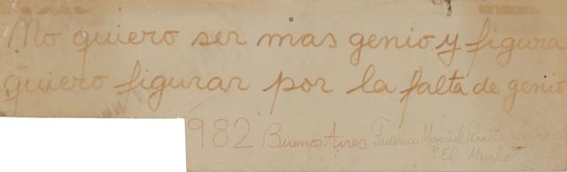 , 'No quiero ser genio y figura quiero figurar por la falta de genio,' 1982, Cosmocosa