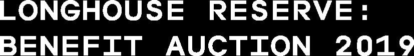 LongHouse Reserve: Benefit Auction 2019