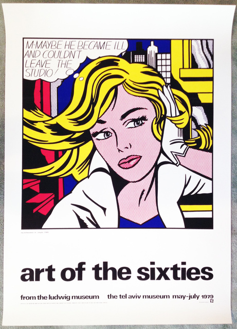 Roy Lichtenstein, 'Art of the Sixties, from the Ludwig Museum, the Tel Aviv Museum, May to July 1979 Fine Art Hand Printed Silkscreen Poster', 1979, Ephemera or Merchandise, Silkscreen, David Lawrence Gallery
