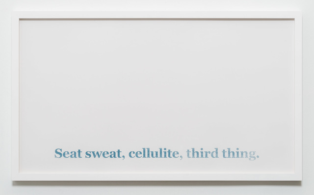 , 'Seat Sweat, Cellulite, Third Thing,' 2017, CES Gallery