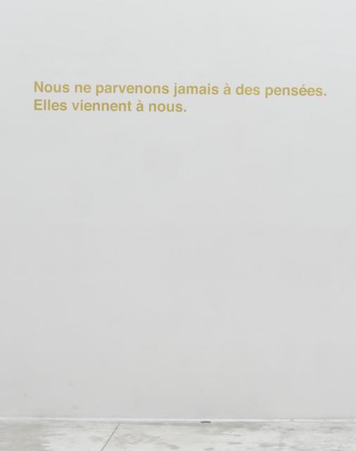 , 'Golden Sentence (Nous ne parvenons jamais à des pensées. Elles viennent à nous),' 2017, Michel Rein Paris/Brussels