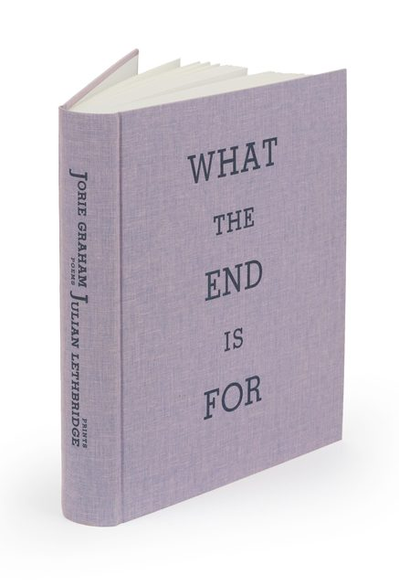 , 'What the End is For, poetry by Jorie Graham,' 2014, Arion Press