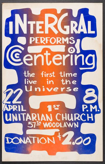 , 'Integral performs Centering poster,' ca. 1970, ICA Philadelphia