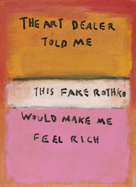 , 'The Art Dealer Told Me This Fake Rothko Would Make Me Feel Rich ,' 2016, Imitate Modern