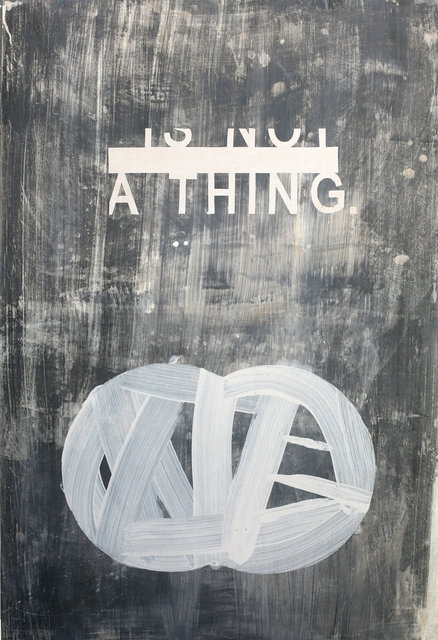 , 'Not A Thing,' , Orth Contemporary