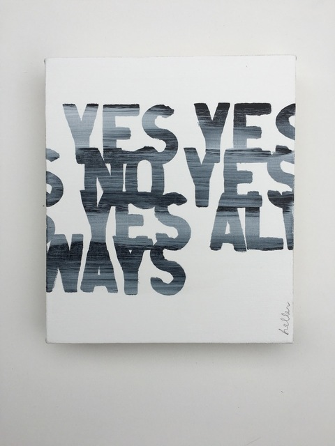 , 'Yes Yes No Yes Yes Always,' 2016, Heather Gaudio Fine Art