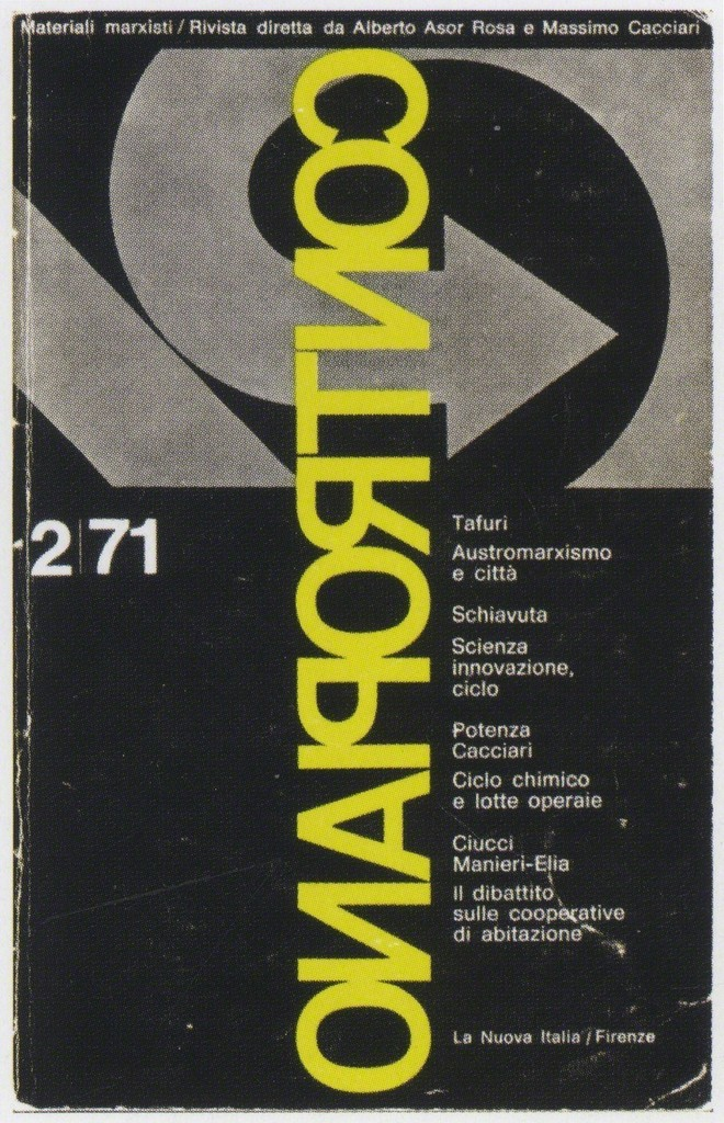 Image: Cover of Contropiano, no. 2 (1971, detail). Featured in Pier Vittorio Aureli, The Project of Autonomy, n.p. (c) Princeton Architectural Press and the Buell Center. Courtesy of Verina Gfader.
