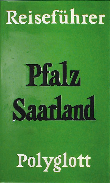 , '#01149 Reiseführer(Polyglott)Pfalz Saarland,' 1991, NUNU FINE ART