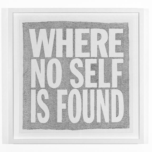 John Giorno, 'WHERE NO SELF IS FOUND', 2019, Sperone Westwater