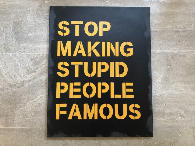 , 'Stop Making Stupid People Famous (Grey - Black - Yellow),' 2017, Vintage Deluxe