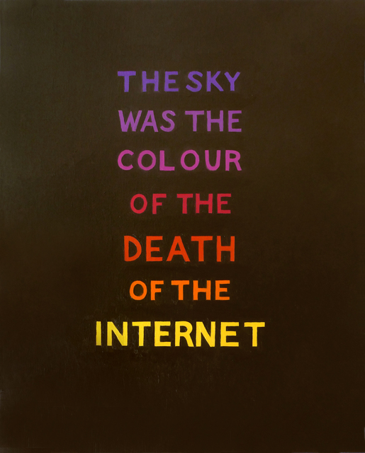 , 'SURVIVOR (F)/The Sky Was the Colour of the Death of the Internet,' 2019, Annely Juda Fine Art
