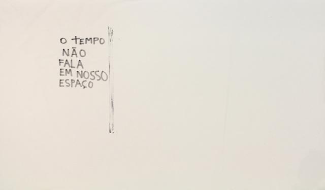 , 'O tempo não fala em nosso espaço,' 2015, Anita Schwartz Galeria de Arte