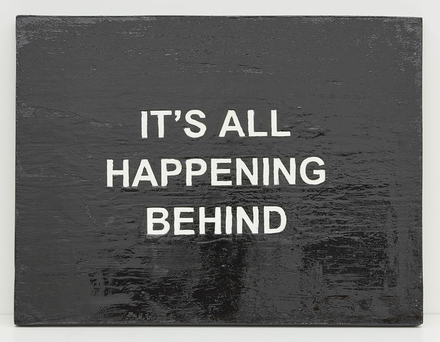 , 'IT'S ALL HAPPENING BEHIND,' 2015, carlier | gebauer