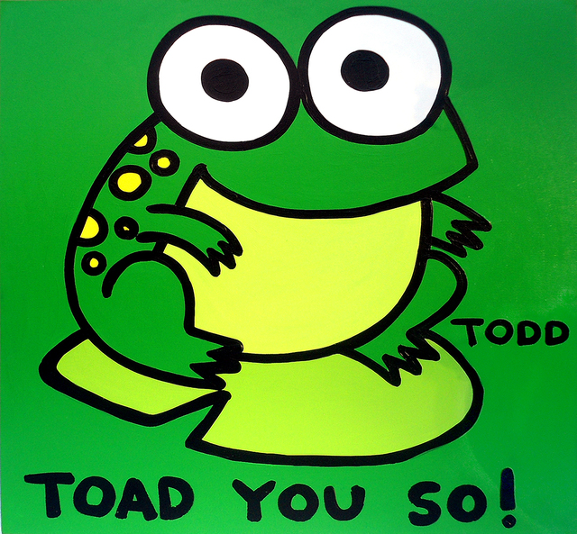 , 'Toad You So,' , The Ross Art Group Inc.