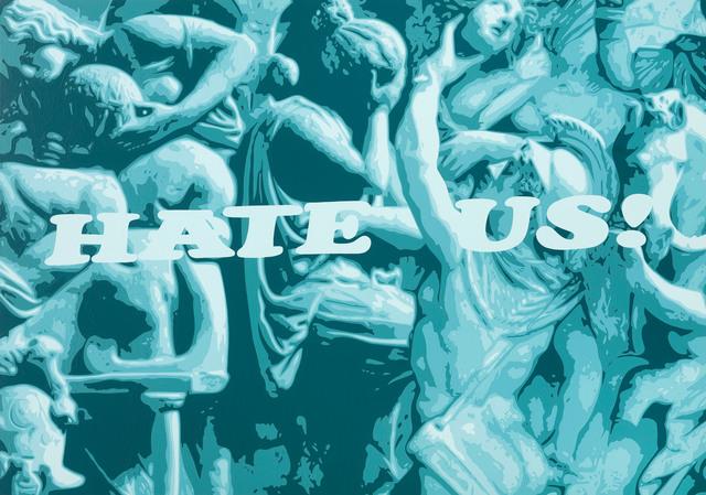 , 'Hate Us,' 2017, DSC Gallery