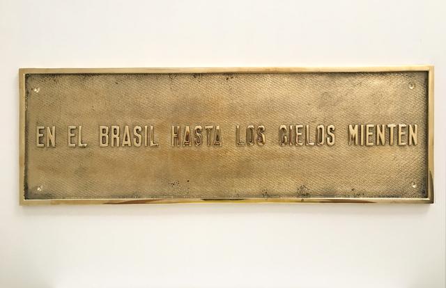 , 'En El Brasil Hasta Los Cielos Mienten [#3 Monumento],' 2017, Casa Triângulo