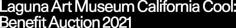 Laguna Art Museum California Cool: Benefit Auction 2021