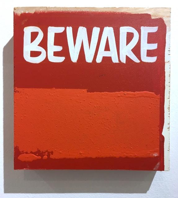 , 'BEWARE,' 2018, Deep Space Gallery