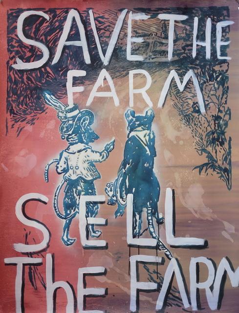 , 'Save the Farm Sell the Farm,' 2015, Gallery 16