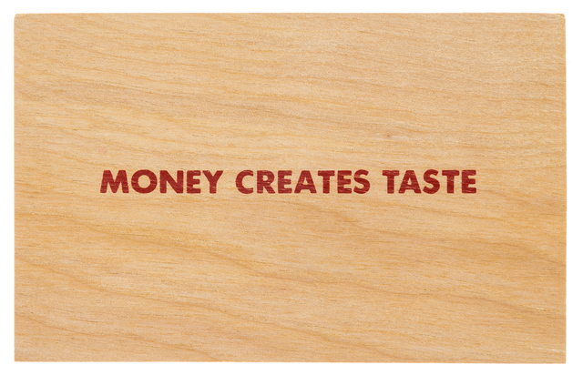 Jenny Holzer, 'Money Creates Taste', circa 1994, Print, Screenprint on balsa wood multiple with text from the Truisms series, RAW Editions Gallery Auction