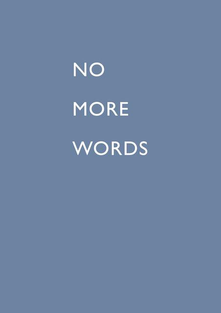 , 'NO MORE WORDS,' 2009, Carroll / Fletcher