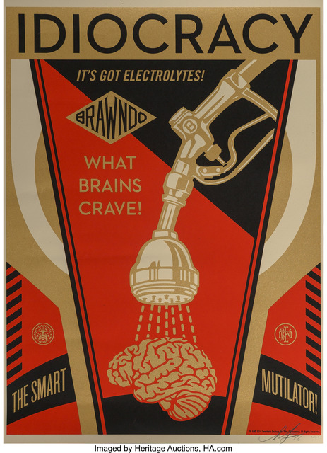 Shepard Fairey (OBEY), 'Idiocracy, poster', 2016, Heritage Auctions