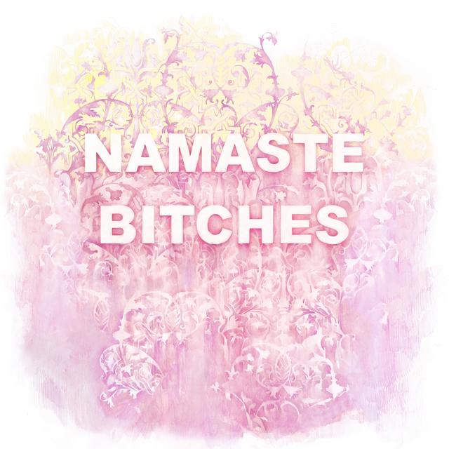 , 'Namaste Bitches ,' 2017, Winston Wächter Fine Art