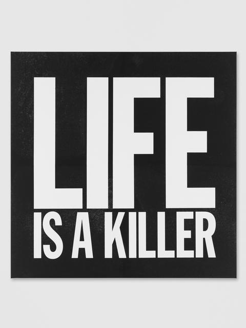 , 'LIFE IS A KILLER,' 2015, Galerie Eva Presenhuber