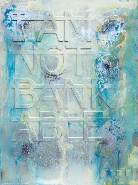 Rero, 'Untitled (I AM NOT BANKABLE...)', 2018, Fabien Castanier Gallery