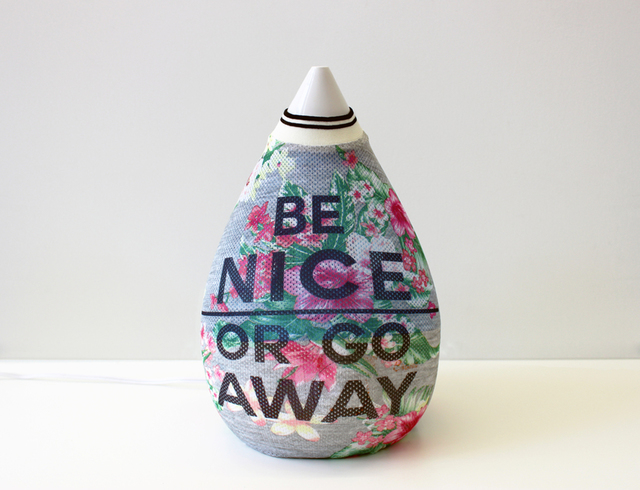 , 'Be Nice or Go Away,' 2016, Andrea McGinty