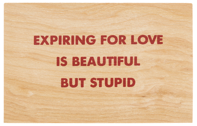 Jenny Holzer, 'Expiring For Love Is Beautiful But Stupid', circa 1994, Print, Screenprint on balsa wood multiple with text from the Truisms series, RAW Editions Gallery Auction