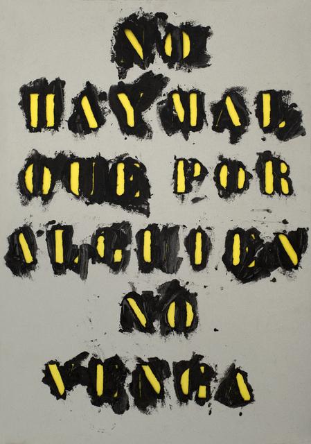 , 'Untitled (No hay mal que por alguien no venga),' 2015, Cosmocosa