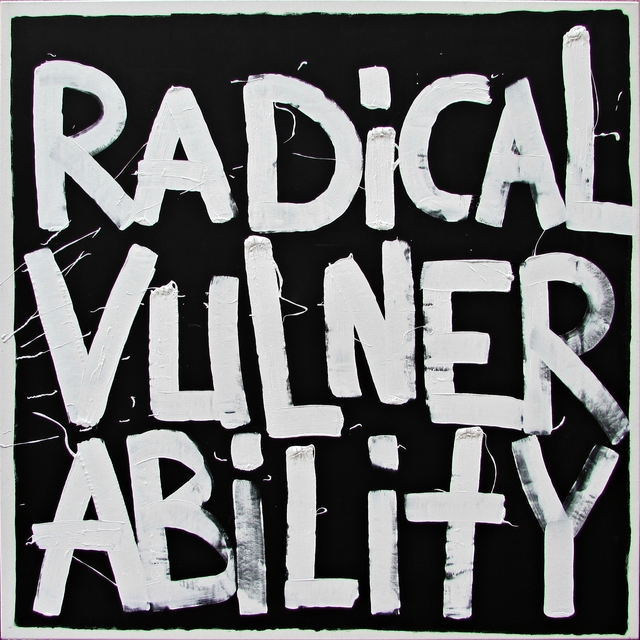 , 'RADICAL VULNERABILITY,' 2017, Anaid Art