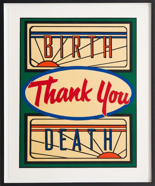 , 'Birth, Thank You, Death,' 1994, Rosamund Felsen Gallery